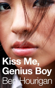 Cover of Kiss Me, Genius Boy by Ben Hourigan, featuring image of hot asian girl lips (ironic alt text for amusement and SEO).