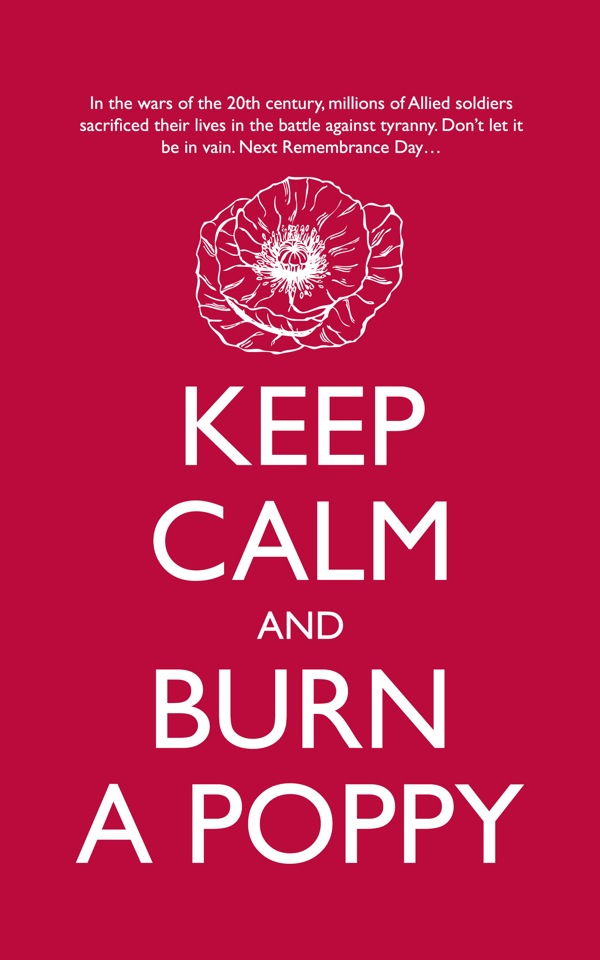Poster - Keep Calm and Burn a Poppy